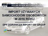 Kwiecień 2016 - DPF ogranicza import VW Group