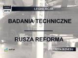 Ruszyła reforma badań technicznych